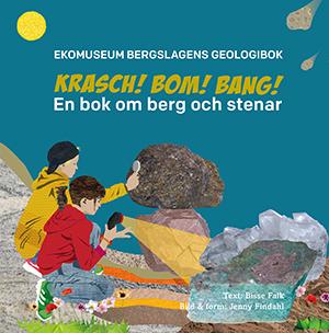 Krasch, bom, bang : en bok om berg och stenar av Bisse Falk