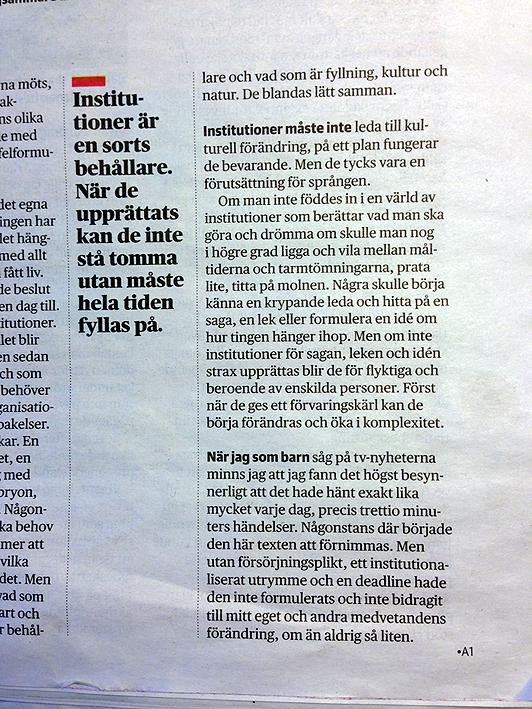 """Det här är slutet på Lena Anderssons text """"Institutionen bevarar och förändrar"""" i Kolumnen, DN lördag 26 jan 2013."""