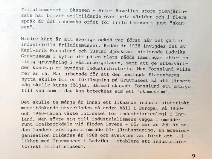Del av inledningens text som visar att Karl-Erik Forsslund i Ludvika var tidigt ute med tanken på industrihistoria - och att Ludvika Gruvmuseum är ett mycket tidigt exempel på ett nytt sätt att arbeta med museer - utomhus i det fria. Det är 75 år sen.